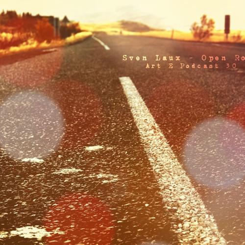 Sven Laux - 'Open Road', Art E Podcast 30  |Experimental series|