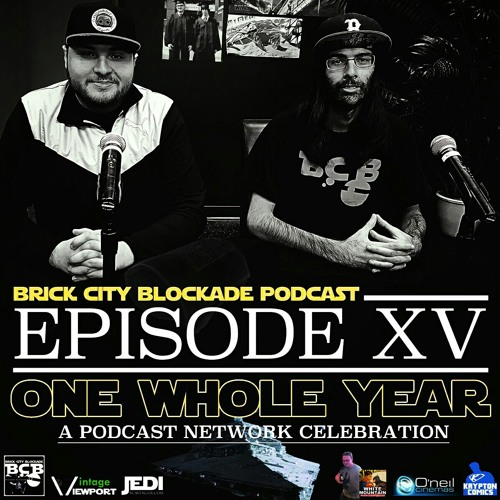 Episode XV 'One Year Anniversary' LIVE