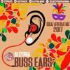BUSS EARS MIXTAPE 2017(SOCA/AFROBEAT) 2017