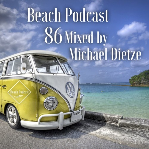 Beach Podcast 86 Mixed by Michael Dietze