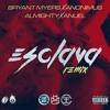 Bryant Myers Ft Anonimus Anuel Y Almighty Esclava Remix Versión Reggaeton Leer DescripciÓn Mp3