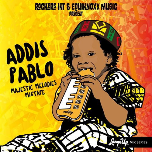 Addis Pablo x Equiknoxx Music - Majestic Melodies Mixtape