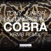 Tony Junior & Dropgun - Cobra (KRMB Remix) [BUY to download]