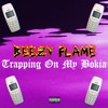 Beezy Flame - Trapping on my Nokia (Prod. Trapgodbenji) [VIDEO IN DESCRIPTION]