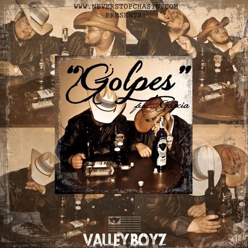 Golpes ft. Garcia - Valley Boyz
