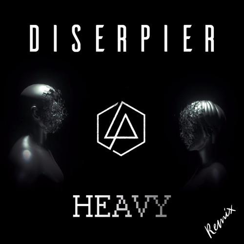DISERPIER - Heavy — Linkin Park (Diserpier Remix) | Spinnin
