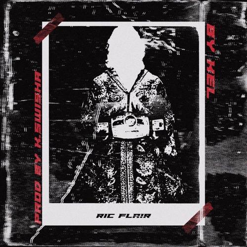 KEL - Ric Flair (Prod. K Swisha)