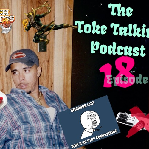 The Toke Talking Podcast Episode 18