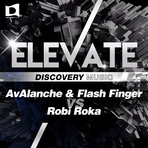AvAlanche & Flash Finger vs. Robi Roka - Elevate (#8 EH, Beatport) [Played by Ummet Ozcan]