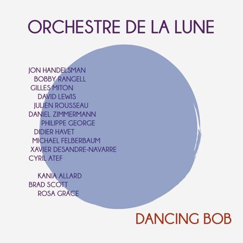 L'ORCHESTRE DE LA LUNE - 'DANCING BOB', new album (Cristal Records / Sony Music)