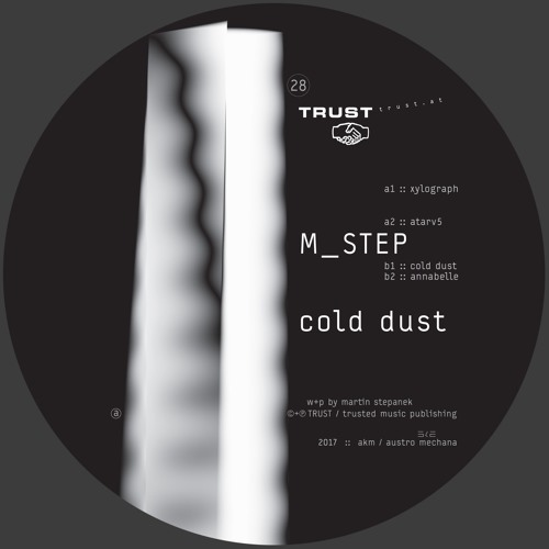 [TRUST28] M_STEP – cold dust [out april 2017]