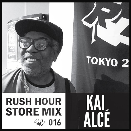Store Mix 016 | Kai Alce Digs Rush Hour