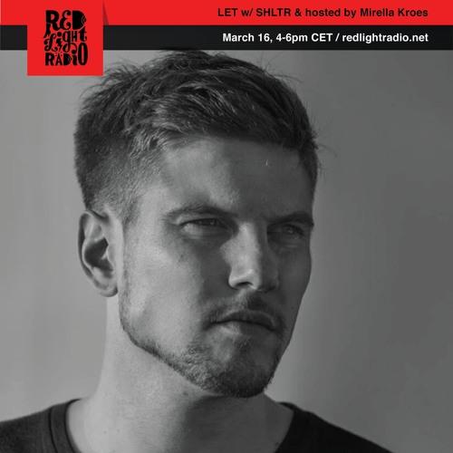 SHLTR @ LET Light Radio - March 2017
