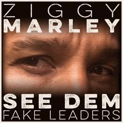 """Ziggy Marley - """"See Dem Fake Leaders""""   Free Single"""