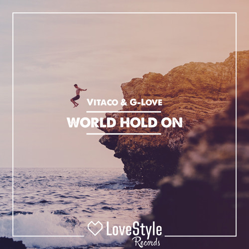 Vitaco & G-Love - World Hold On | ★OUT NOW★