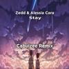 Zedd & Alessia Cara - Stay (Cabuizee Remix)