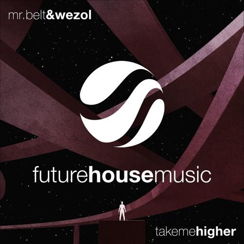 Mr. Belt & Wezol - Take Me Higher