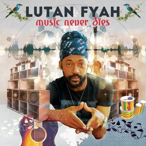 Music Never Dies - Lutan Fyah