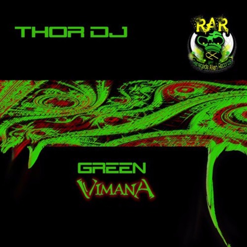 Green Vimana (Original Mix) Thor Dj WWRD 06/14/2016 Beatport - iTunes & Beyond
