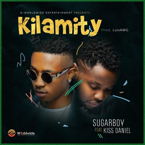 Sugarboy - Kilamity ft. Kiss Daniel