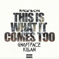 Raekwon - This Is What It Comes Too (Ft. Ghostface Killah)