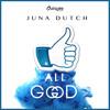 Juna Dutch - All Good
