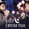 Henrique e Juliano - O Céu Explica Tudo Portada del disco