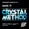 The Crystal Method –Community Service #179 Guest mix by Vanilla Skillz  Break-Box,(Ru)BBZ(Ru)