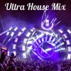 Download Ultra 2017 House Mix Mp3