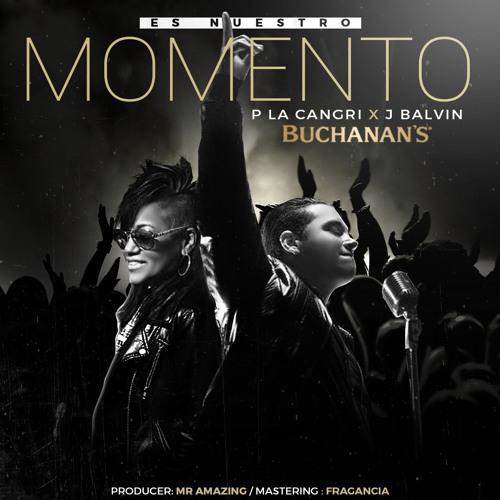Es Nuestro Momento- P La Cangri Produced by Mr. AmazinG