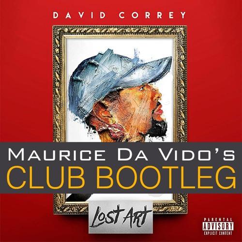 David Correy - I Want It All (Maurice Da Vido's Club Bootleg)