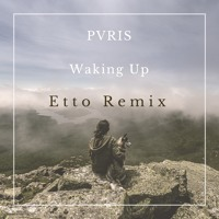 PVRIS - Waking Up (Etto Remix)