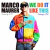 Marco Maurer - We Do It Like This Ft. I.R.A. [Produced By A:TIP]