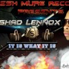 It Is What It Is (Dirty) by Shad Lennox