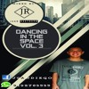 Dancing In The Space vol.3 ( Happy Birthday Santiago Solis)