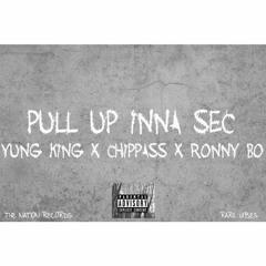 Pull Up Inna Sec - Yung King X Chippass X RonnyBo ( Audio )