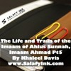 The Life and Trails of the Imaam of Ahlus Sunnah, Imaam Ahmad Pt5 By Khaleel Davis