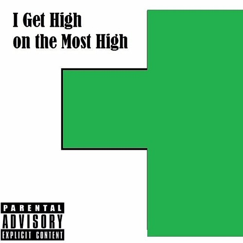 I Get High on the Most High