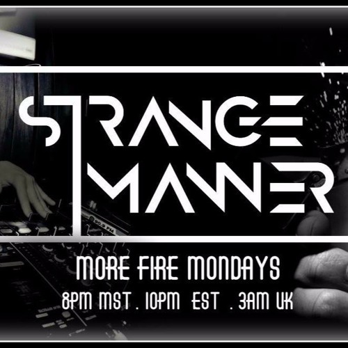 More Fire Monday's On @HushFMRadio With @StrangeManner - Mar 20th, 2017