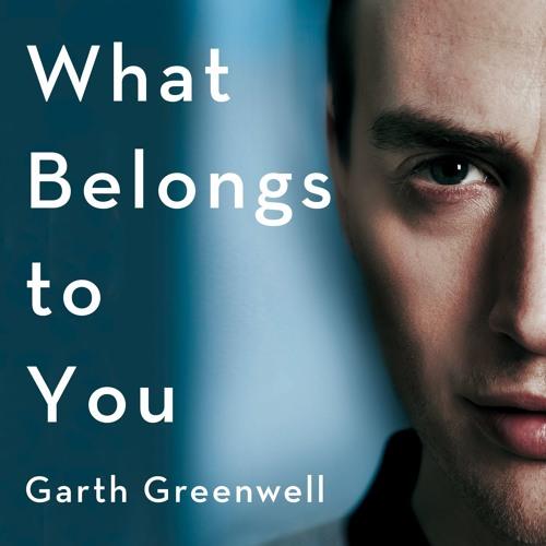 What Belongs to You - Garth Greenwell
