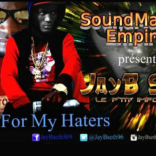 Jay B Seth __For My Haters @soundmakers383 @Makerboys