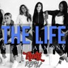 Fifth Harmony - The Life (RUSTY REMIX)
