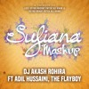 Sufiana Mashup - Dj Akash Rohira Ft Adil Hussaini, The Flayboy