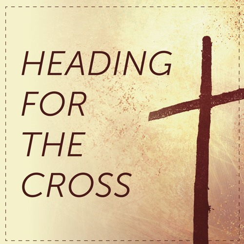 Heading for the Cross