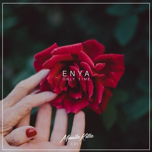 Enya - Only Time (Manila Killa Edit)