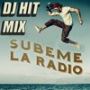 127 DJ HIT Mix Subeme La Radio (FansPage)