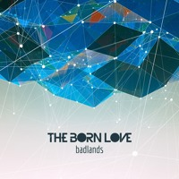 The Born Love - Badlands