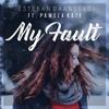 Esteban Daandels - My Fault (Feat. Pamela Kate)[FREE DOWNLOAD]