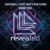 Dare You - Hardwell ft. Matthew Koma (Crazy Department Remix)