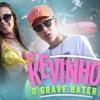 MC Kevinho - O Grave Bater